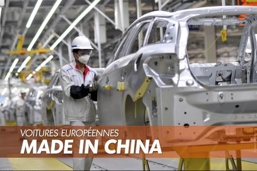 Production automobile. Les voitures européennes « made in China »